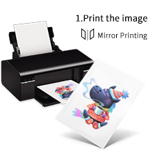 """Print the image ● Use inkjet printer with sublimation ink. ● Choose""""Mirror Printing"""" , print the image onto the White Side, leave it to dry. ● Recommend to select""""Photo Quality Inkjet Paper""""mode."""